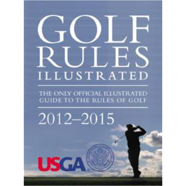 Golf Rules Illustrated 2012-2015