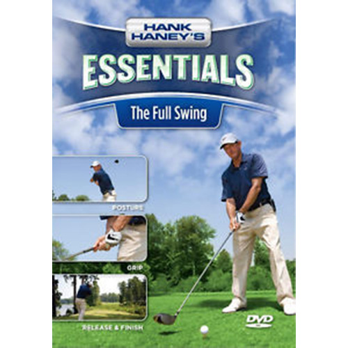 Hank Haney Essentials: The Full Swing