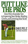 Dave Pelzs Putt Like The Pros